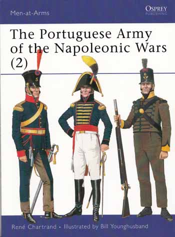 Image for The Portuguese Army of the Napoleonic Wars [2] [Men-at-Arms Series No 346]