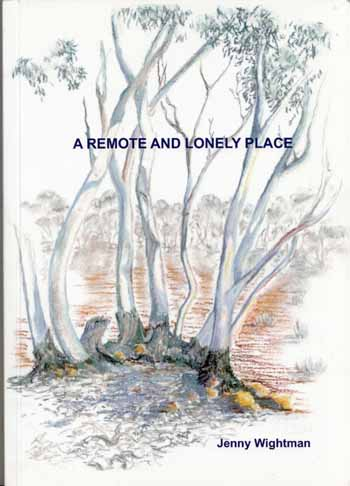 Image for A Remote and Lonely Place. Voices in a Mallee Household