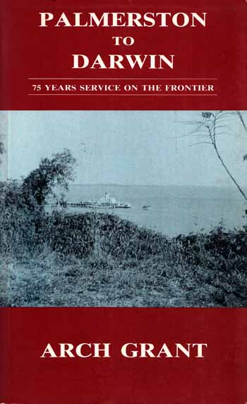 Image for Palmerston to Darwin. 75 Years Service on the Frontier