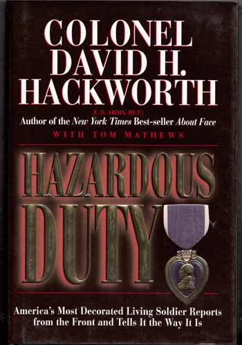 Image for Hazardous Duty. America's Most Decorated Living Soldier Reports from the Front and Tells It the Way It Is