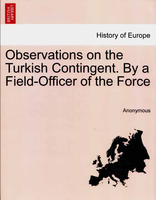 Image for Observations on the Turkish Contingent. By a Field-Officer of the Force (History of Europe)