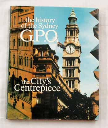 Image for The City's Centrepiece. The History of the Sydney G.P.O.