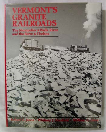 Image for Vermont's Granite Railroads. The Montpelier & Wells River and the Barre & Chelsea