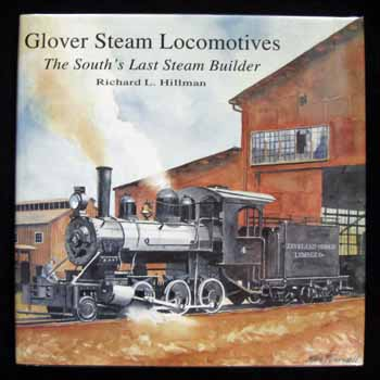 Image for Glover Steam Locomotives. The South's Last Steam Builder