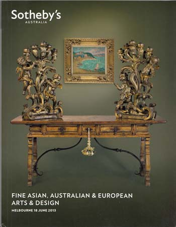 Image for Fine Asian, Australian and European Arts and Design. Melbourne 18 June 2013 [Auction Catalogue]