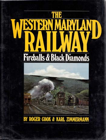 Image for The Western Maryland Railway.  Fireballs and Black Diamonds