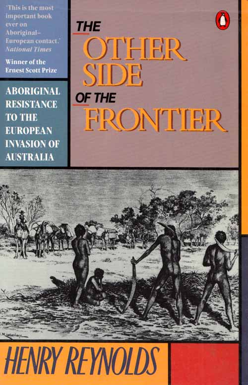 Image for The Other Side of the Frontier. Aboriginal Resistance to the European Invasion of Australia