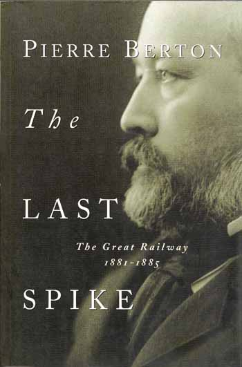 Image for The Last Spike the Great Railway 1881-1885
