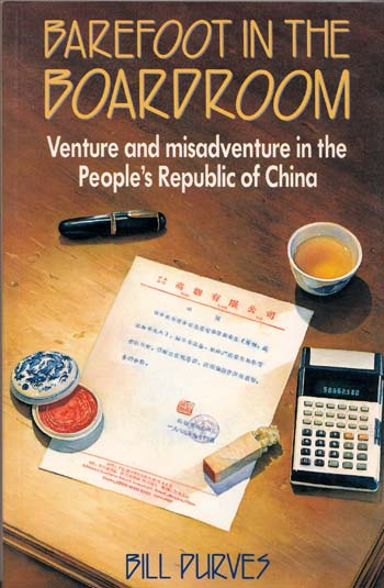 Image for Barefoot In the Boardroom. Venture and misadventure in the People's Republic of China