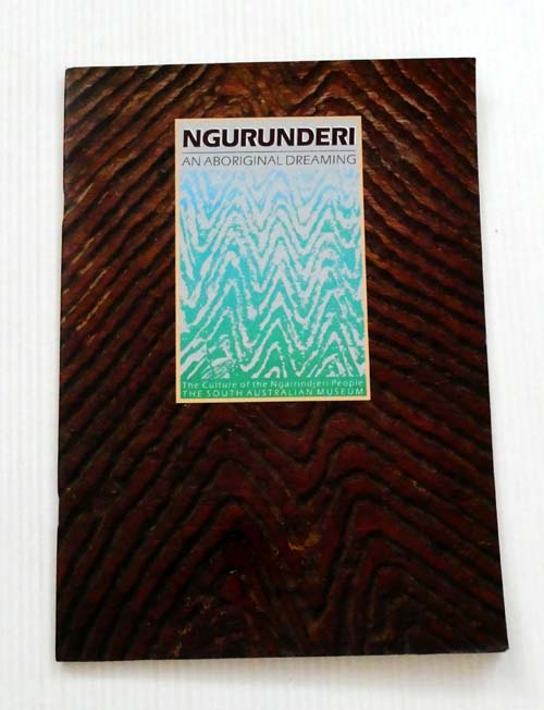 Image for Ngurunderi An Aboriginal Dreaming : The Culture of the Ngarrindjeri people