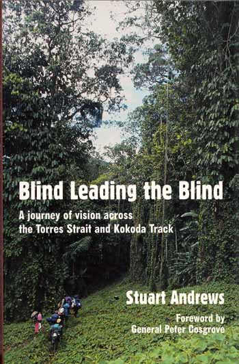 Image for Blind Leading the Blind. A journey of vision across the Torres Strait and Kokoda Track