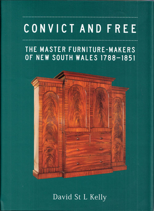 Image for Convict and Free: the Master Furniture-makers of Early New South Wales 1788-1851