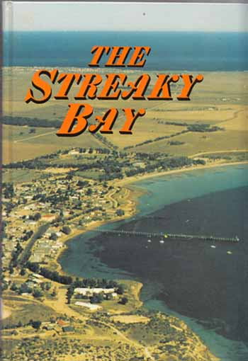 Image for The Streaky Bay.  A History of the Streaky Bay District Council area
