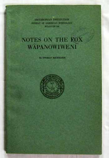 Image for Notes on the Fox Wapanowiweni.  Smithsonian Institution Bureau of American Ethnology Bulletin 105