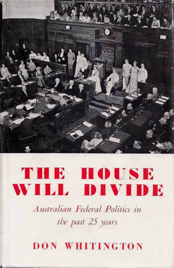 Image for The House Will Divide: A Review of Australian Federal Politics