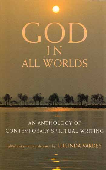 Image for God In All Worlds. An Anthology of Contemporary Spiritual Writings.