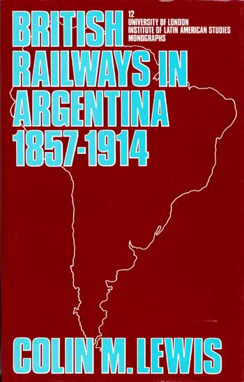 Image for British Railways In Argentina 1857-1914 : A Case Study Of Foreign Investment