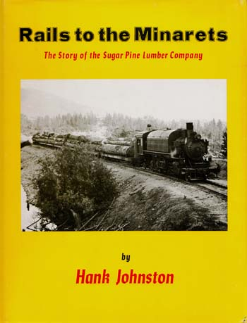 Image for Rails to the Minarets. The story of the Sugar Pine Lumber Company