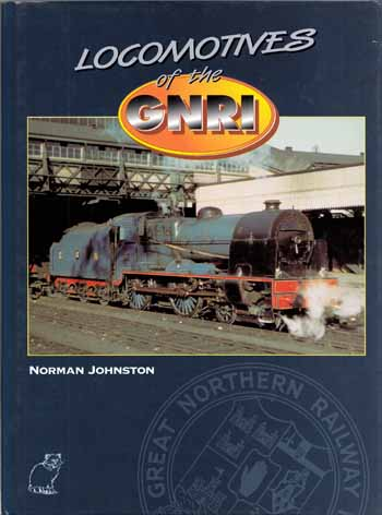 Image for Locomotives of the GNRI [Great Northern Railway Ireland]