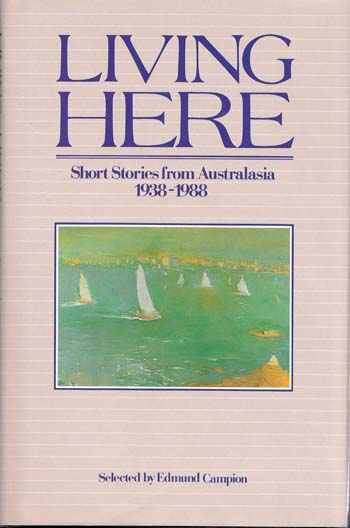 Image for Living Here. Short Stories from Australasia 1938-1988