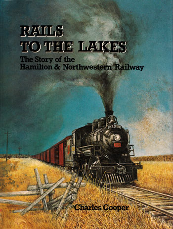 Image for Rails to the Lakes.  The Story of the Hamilton & Northwestern Railway