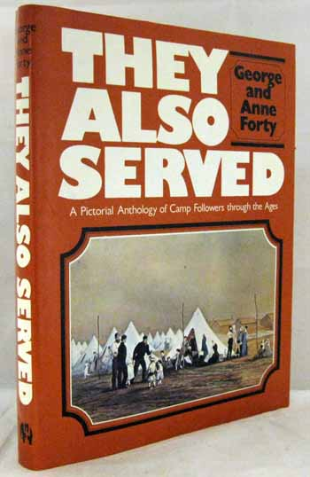 Image for They Also Served: A Pictorial Anthology of Camp Followers through the Ages