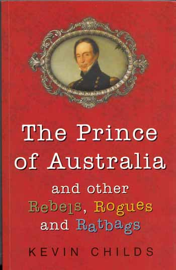 Image for The Prince of Australia and other Rebels, Rogues and Ratbags