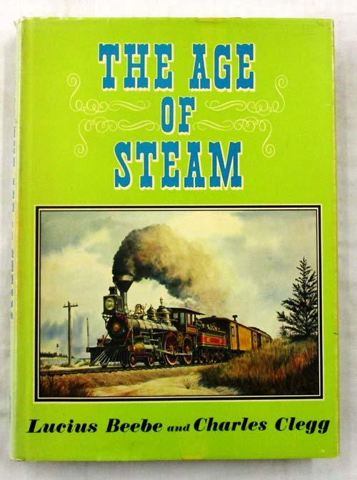 Image for The Age of Steam. A Classic Album of American Railroading