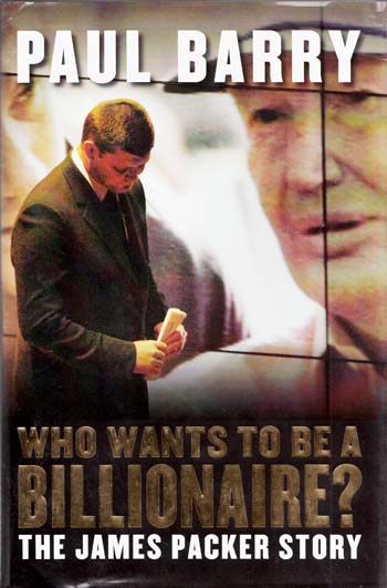 Image for Who Wants To Be A Billionaire? The James Packer Story