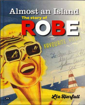 Image for Almost an Island.  The Story of Robe