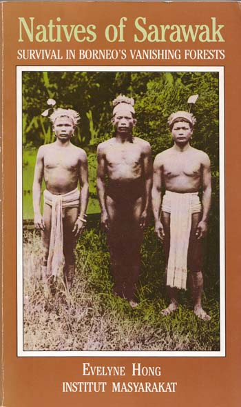 Image for Natives of Sarawak. Survival in Borneo's Vanishing Forests
