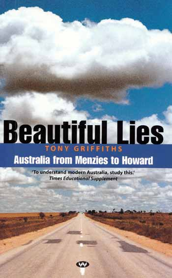 Image for Beautiful Lies Australia From Menzies To Howard