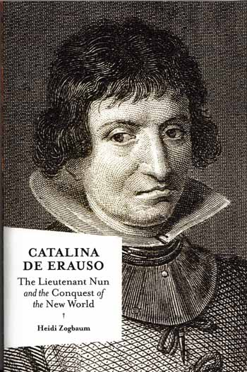 Image for Catalina De Erauso.  The Lieutenant Nun and the Conquest of the New World