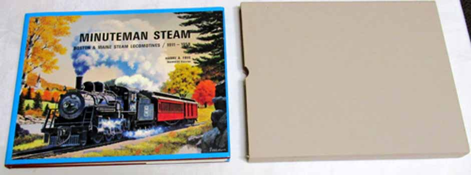 Image for Minuteman Steam.  Boston & Maine Steam Locomotives /1911-1958 [Signed Limited Edition]