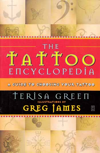 Image for The Tattoo Encyclopedia. A Guide To Choosing Your Tattoo.