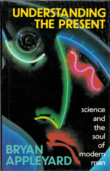 Image for Understanding The Present: Science and the Soul of Modern Man