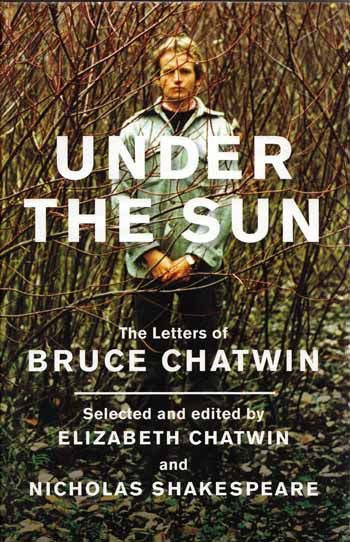 Image for Under The Sun: The Letters of Bruce Chatwin