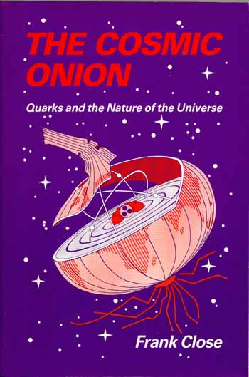 Image for The Cosmic Onion: Quarks and the Nature of the Universe