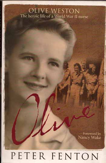 Olive. Olive Weston. The heroic life of a World War II nurse