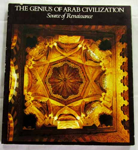 Image for The Genius of Arab Civilization. Source of Renaissance