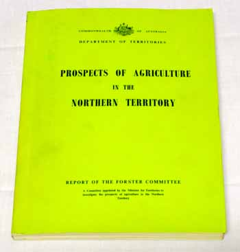 Image for Prospects of Agriculture in the Northern Territory Report of the Forster Committee