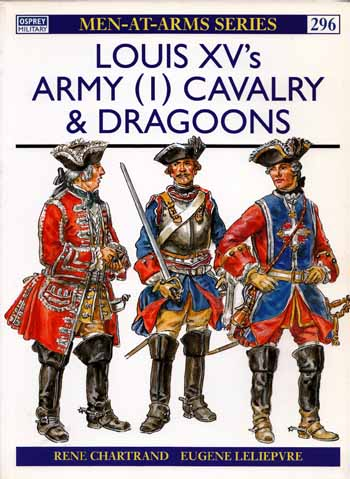 Image for Louis XV's Army [1] Cavalry & Dragoons [Men-at-Arms Series 296]