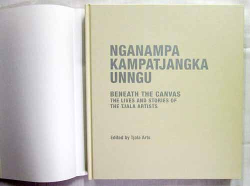 Image for Nganampa Kampatjangka Unngu Behind the Canvas: The Lives and Stories of the Tjala artists
