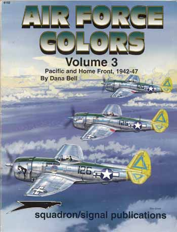 Image for Air Force Colors Volume 3 Pacific and Home Front, 1942-47