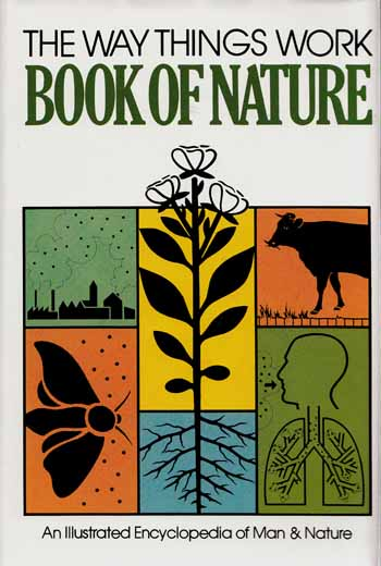 Image for The Way Things Work Book of Nature. An Illustrated Encyclopedia of Man and Nature