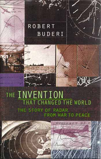 Image for The Invention That Changed The World: The Story of Radar From War To Peace