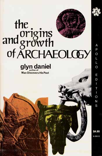 Image for The Origins and Growth of Archaeology