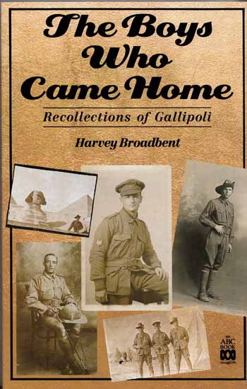 Image for The Boys Who Came Home.  Recollections of Gallipoli
