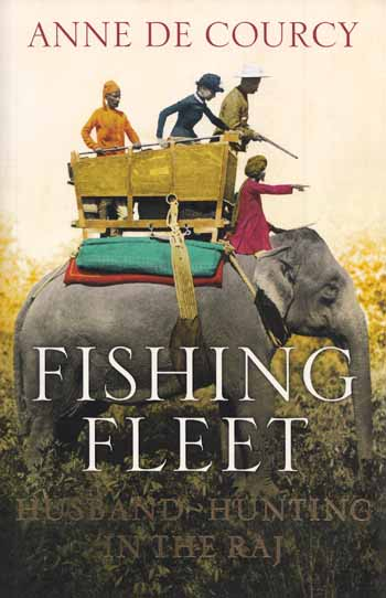 Image for The Fishing Fleet.  Husband-Hunting in the Raj