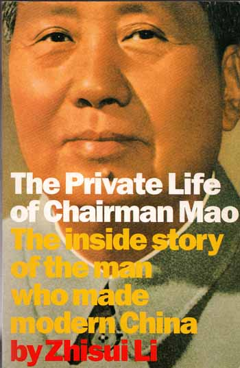 Image for The Private Life of Chairman Mao. The Memoirs of Mao's Personal Physician